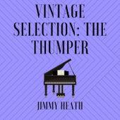 Vintage Selection: The Thumper (2021 Remastered) von Jimmy Heath