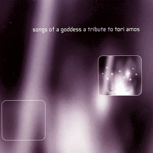 Songs of a Goddess: A Tribute to Tori Amos by Various Artists