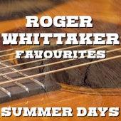 Summer Days Roger Whittaker Favourites de Roger Whittaker