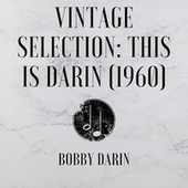Vintage Selection: This Is Darin (1960) (2021 Remastered) by Bobby Darin