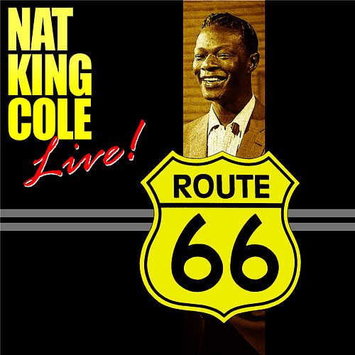 Route 66 (Live) by Nat King Cole