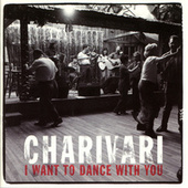 I Want To Dance With You by Charivari