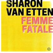 Femme Fatale von Sharon Van Etten