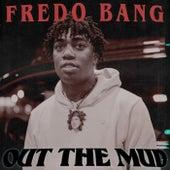 Fredo Bang: Out The Mud by Fredo Bang
