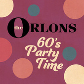 60's Party Time by The Orlons