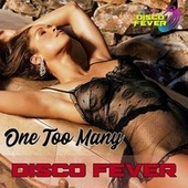 One Too Many by Disco Fever