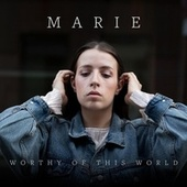 Worthy of this World von Marie