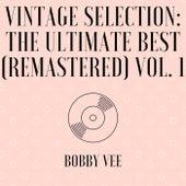Vintage Selection: The Ultimate Best (Remastered), Vol. 1 (2021 Remastered) de Bobby Vee