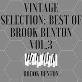 Vintage Selection: Best of Brook Benton, Vol. 3 (2021 Remastered) by Brook Benton