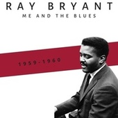 Me and the Blues (1959-1960) by Ray Bryant