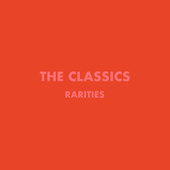 Rarities by The Classics