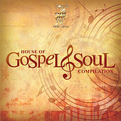 House of Gospel & Soul by Various Artists