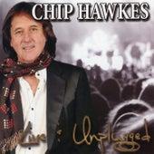 Chip Hawkes Unplugged di Chip Hawkes