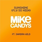 Sunshine (Fly So High) by Mike Candys