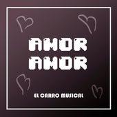 Amor Amor de El Carro Musical