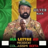 Ma lettre au President col.Assimi Goita by The Silverblack