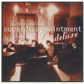 Superdisappointment Deluxe by The Birdy Num Nums