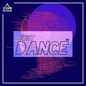 Club Session - Just Dance #4 by Various Artists