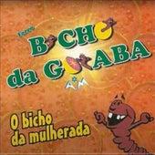 O Bicho da Mulherada von Bicho da Goiaba