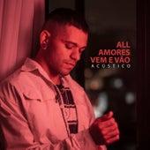 Amores Vem e Vão (Acústico) by ALL