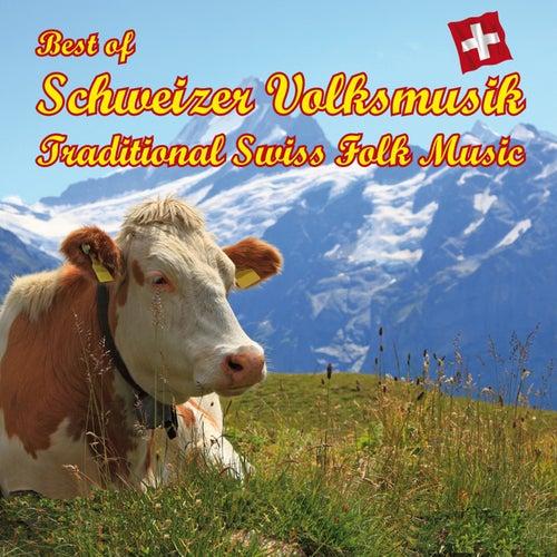 Best of Schweizer Volksmusik - Best of Traditional Swiss Folk Music - Kompositionen von Marino Manfe by Various Artists