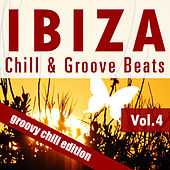 Ibiza Chill & Groove Beats Vol. 4 by Various Artists