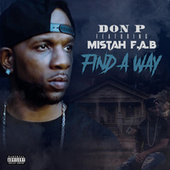 Find A Way (feat. Mistah F.A.B.) by Don P