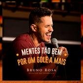 Mentes Tão Bem / Por um Gole a Mais (Ao Vivo) by Bruno Rosa