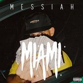 Miami by Messiah