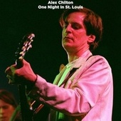 One Night in St. Louis (Live) by Alex Chilton