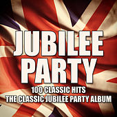 The Classic Jubilee Party Album! (100 Classic Hits!) by Various Artists