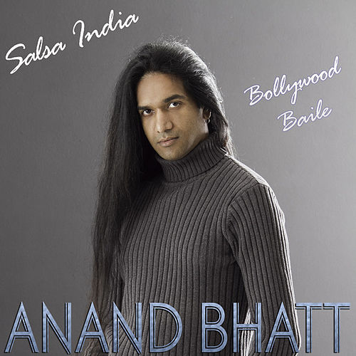 Salsa India (Bollywood Baile) by Anand Bhatt