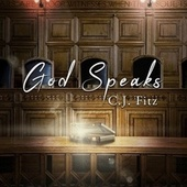 God Speaks by C.J. Fitz