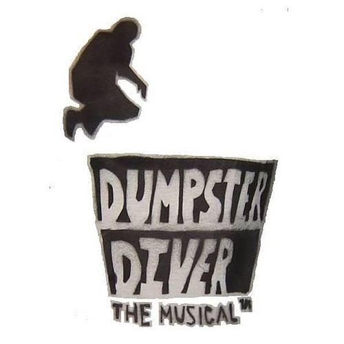 Dumpster Diver the Musical by Kris Kemp