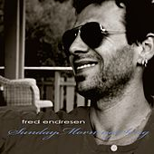 Sunday Morning Song by Fred Endresen