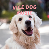 Nice Dog Music by Pet Music Therapy