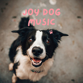 Joy Dog Music by Pet Music Therapy