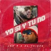 Yo Si Y Tú No by El Taiger