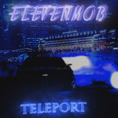 Teleport by Eleven Mob