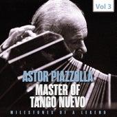 Milestones of a Legend Master of Tango Nuevo, Vol. 3 de Astor Piazzolla