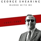 Mambo with Me (1957 - 1960) van George Shearing