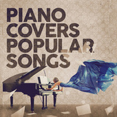 Piano Covers Popular Songs by Various Artists