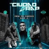La Ciudad del Rap by Crew Peligrosos