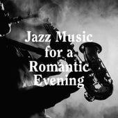 Jazz Music for a Romantic Evening von Relaxing Instrumental Jazz Ensemble