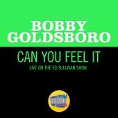 Can You Feel It (Live On The Ed Sullivan Show, February 8, 1970) van Bobby Goldsboro