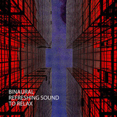 Binaural: Refreshing Sound To Relax by Sleep Sound Library