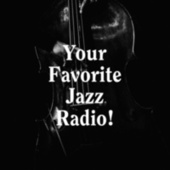 Your Favorite Jazz Radio! by Various Artists