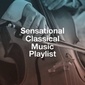 Sensational Classical Music Playlist by Classical Guitar Masters