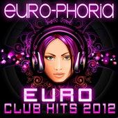 Euro-Phoria: Euro Club Hits 2012 by CDM Project