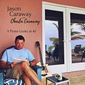 A Pirate Looks at 40 (feat. Charla Caraway) by Jason Caraway